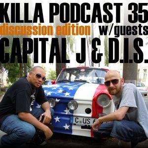 Killa Podcast V.35 (Discussion Edition)