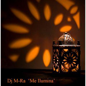 Dj M-Ra - Me Ilumina