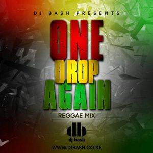 Dj Bash -  One Drop Again