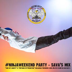 #ninjaweekend party SAVA's MIX