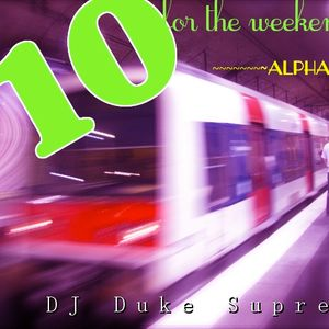 10 for the weekend - Alpha- ((Electro,House,Dubstep,Dance))