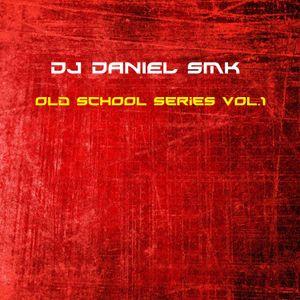 Dj Daniel Smk - Old School Series Vol.1