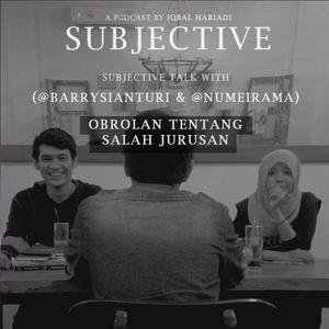 Subjective Talk: Obrolan Tentang Salah Jurusan