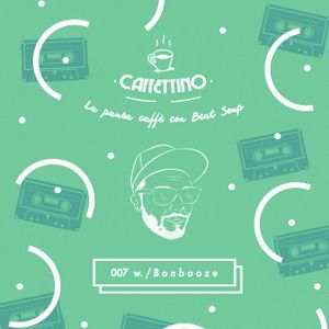 Caffettino Beat Soup 007 w. / Bonbooze