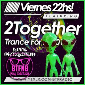 2Together - Trance For Life 012 - Live BTFN8 PSY EDITION! 26/06/15