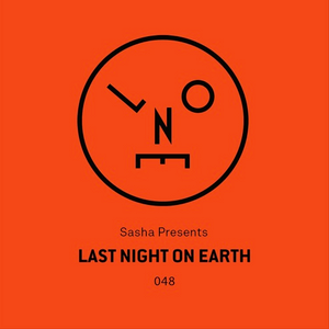 Sasha presents Last Night On Earth   Show 048 (April 2019) - No Voiceover