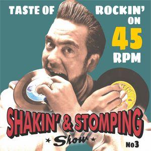 "SHAKIN & STOMPING RADIO SHOW #3 ""Spinning rare 45's"""