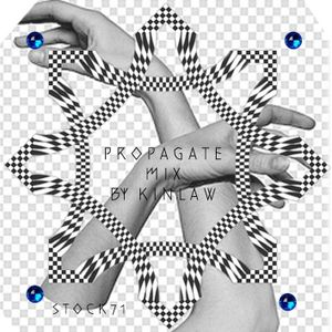 P R O P A G A T E - MIX BY KINLAW FOR STOCK71