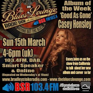 The Blues Lounge Radio Show Casey Hensley Special plus Interview with tracks from 'Good As Gone'