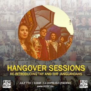 Hangover Sessions 192 Ft. Tay and the JangLahDahs ~ July 7th 2019