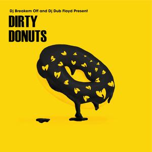 #DirtyDonuts A3C Edition Mixed by Dj Breakem Off and Dj Dub Floyd
