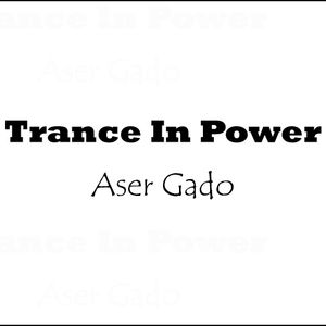 Trance In Power #17 Mixed by Aser Gado - A&Z Guestmix