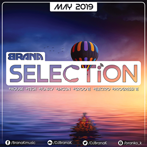 Brana K - SELECTiON May 2k19 (house IS music)