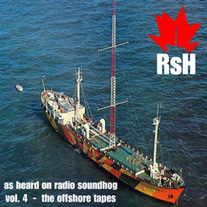 Radio Soundhog Volume 4 - The Offshore Tapes