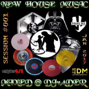 New House Music - Session #001 / JAN 2k17 (Mixed @ DJvADER)