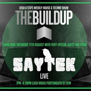 THE BUILD UP LAUNCH SHOW WITH SAYTEK LIVE!