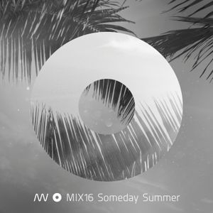 MIX16 Someday Summer (2012)