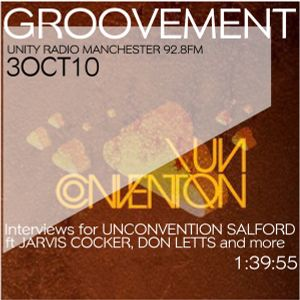 GROOVEMENT // 3OCT10 UNCONVENTION Salford Interviews ft JARVIS COCKER, DON LETTS,  JUN TZU and more