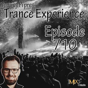 Trance Experience - Episode 710 (08-06-2021)