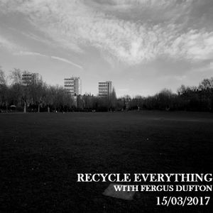 Recycle Everything 15/03/2017