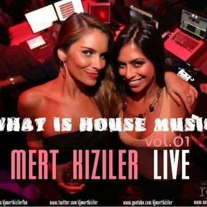 MERT KIZILER @ WHAT IS HOUSE MUSIC VOL.1 | free download !!!