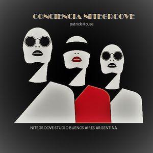 Conciencia -NITEGROOVE- PATRICK HOUSE