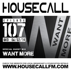 Housecall EP#107 (06/02/14) incl. a guest mix from Want More