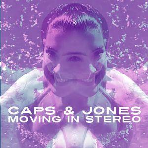 Caps & Jones - Moving In Stereo