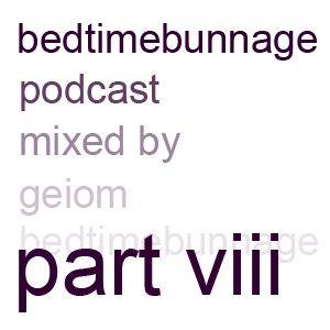 Bedtimebunnage Part viii - Geiom