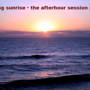 morning sunrise - the afterhour session part 3