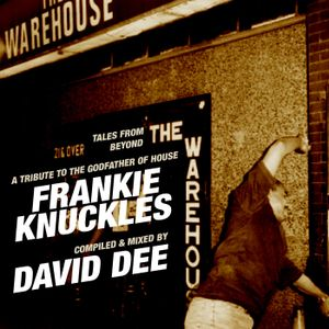 David Dee - Tales From Beyond (A Tribute to Frankie Knuckles)