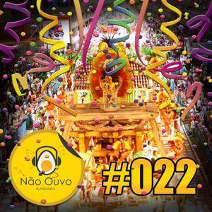 Não Ouvo #022 - Sobrevivendo ao Carnaval