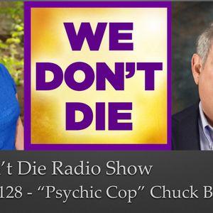 "128  Chuck Bergman the ""Psychic Cop""on We Don't Die Radio Show"