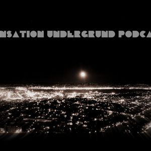 Sensation Underground Podcast Episode 22