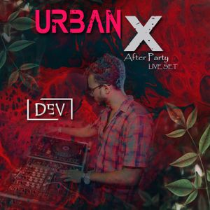 Urban - X   After Party  - Live set