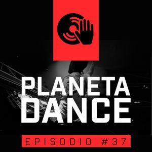 Episodio #37 -  (ELECTROHOUSE, DANCE, EDM, HOUSE)