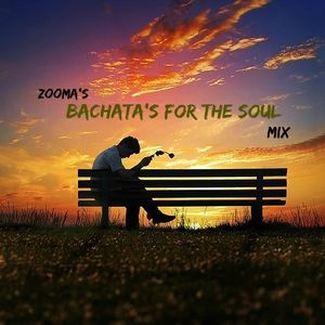 Zooma's BACHATA'S FOR THE SOUL Mix