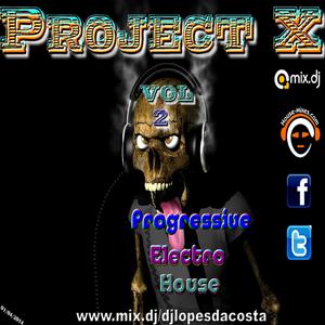 PROJECT X VOL.2 PROGRESSIVE & ELECTRO HOUSE