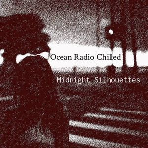 "Ocean Radio Chilled ""Midnight Silhouettes"" (10-3-15)"