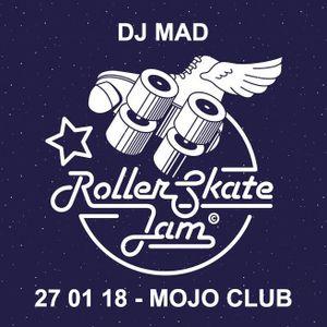 DJ MAD - RollerSkateJam 27.01.2018 MojoClub