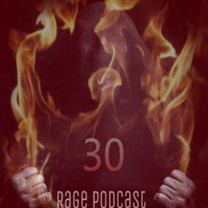 Rage Podcast 30