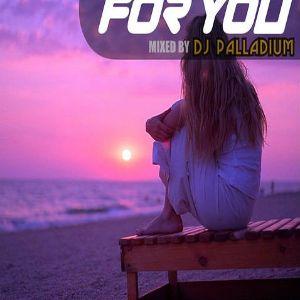 Dj Palladium - For You (Vol.61) (Lazarus Guest Mix)