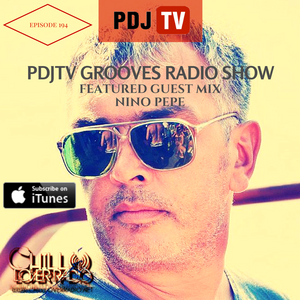 PDJTV Grooves Radio Show Episode 194 Ft Guest Mix nino pepe