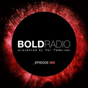 Per Pedersen presents BOLD - Episode Nº 69 (05.01.2017)