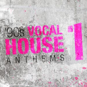 '90s Vocal House Anthems 1