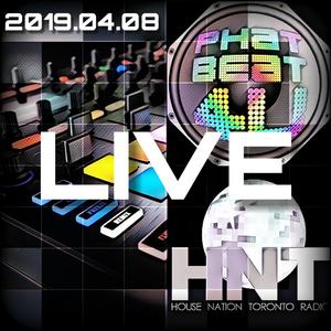 House Nation Toronto - Phat Beat 4U Live Radio Show 2019.04.08 12-2 PM EST US & CA, 17:00-19:00 GMT