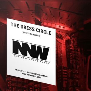 The Dress Circle w/ Sefton Holmes - 28th August 2019