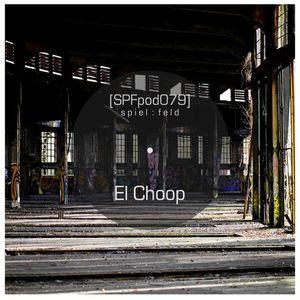 [SPFpod079] spiel:feld Podcast 079 - El Choop-Industrial Echoes | Vinyl Mix