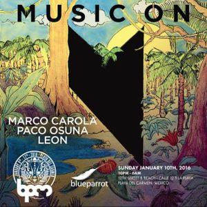 MARCO CAROLA BPM 2016 MUSIC-ON @ Blue Parrot Playa