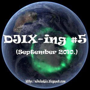 DJIX-ing #5 (September 2010.)